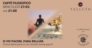 CAFFE' FILOSOFICO. COME DARSI PACE IN UN MONDO SENZA PACE? @ Velluto | Rimini | Emilia-Romagna | Italia