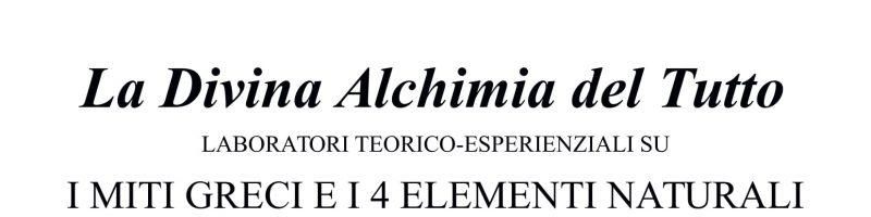 LA DIVINA ALCHIMIA DEL TUTTO. LABORATORIO ESPERIENZIALE