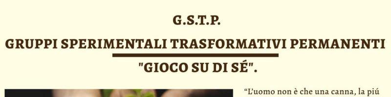 G.S.T.P. GRUPPI SPERIMENTALI TRASFORMATIVI PERMANENTI